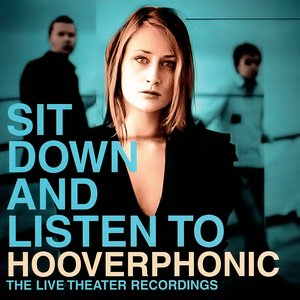 Image for 'Sit Down And Listen To Hooverphonic'