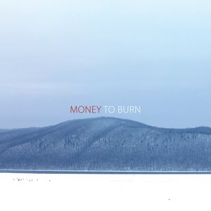 Image for 'Money to Burn'