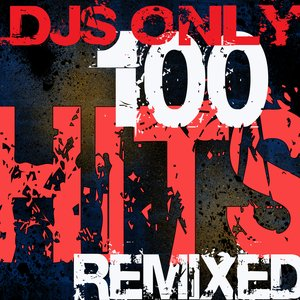 Image for 'DJs Only – 100 Hits ReMixed'