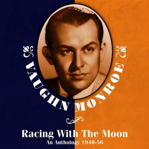 Image for 'Racing With The Moon: An Anthology 1940-56'