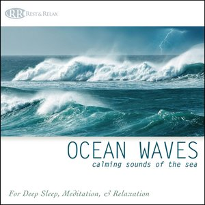 Image for 'Ocean Waves: Calming Sounds of the Sea. Nature Sounds for Deep Sleep, Meditation & Relaxation'