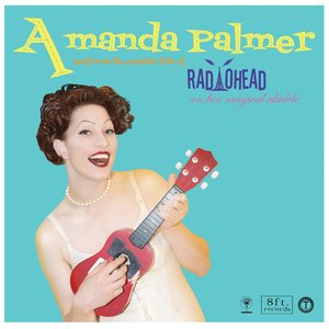 'Amanda Palmer Performs the Popular Hits of Radiohead on Her Magical Ukulele' için resim