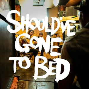 Image pour 'Should've Gone to Bed'