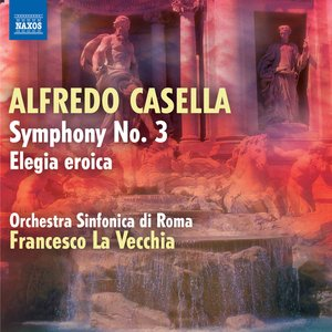 Image for 'Casella: Symphony No. 3 - Elegia eroica'