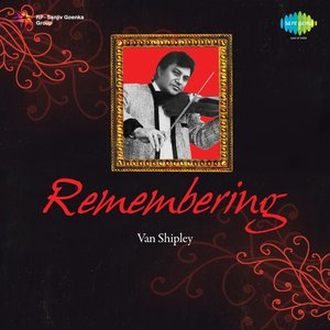 Image for 'Remembering Van Shipley'