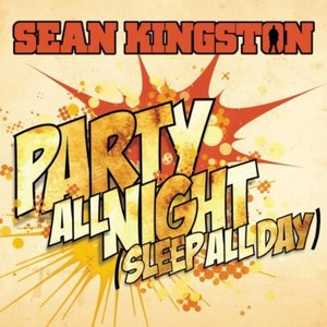 Imagen de 'Party All Night (Sleep All Day)'