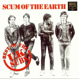 Image for 'Scum Of The Earth - The Best Of The UK Subs'
