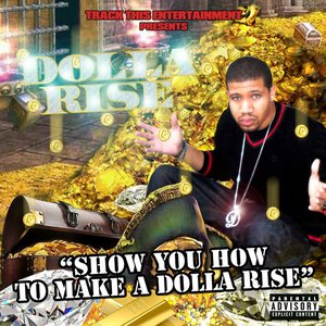 Image for 'Show You How to Make a Dolla Rise'