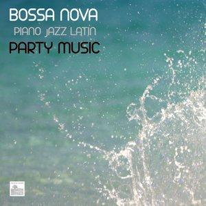 Image for 'Bossa Nova Piano Jazz Latin Party Music - Bossa Nova Music for Parties'