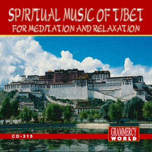 Image for 'Spritual Music Of Tibet For Relaxation And Meditation'