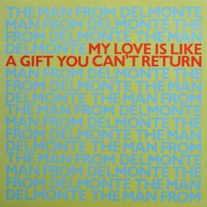 Image for 'My Love Is Like A Gift You Can't Return'