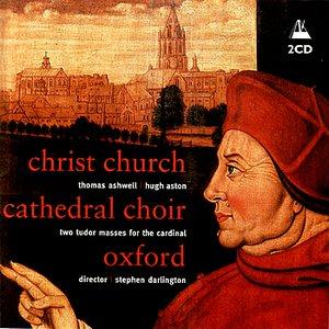 Image for 'Thomas Ashwell: Missa Jesu Christe - Hugh Aston: Missa Videte manus meas'