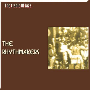Image for 'The Cradle of Jazz -The Rhythmakers'