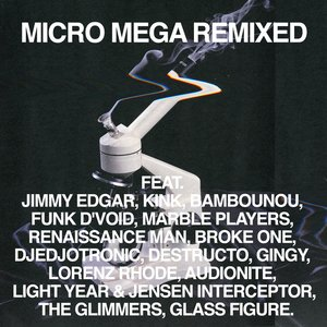 Image for 'Micro Mega Remixed'