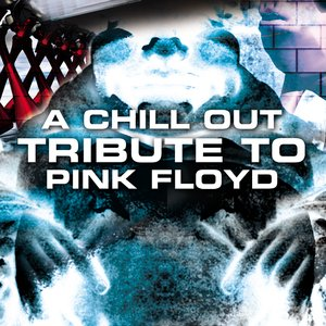 Image for 'A Chill Out Tribute To Pink Floyd'