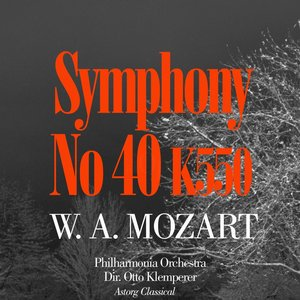 Image for 'Mozart: Symphony No. 40 In G Minor, K. 550'