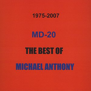 Imagen de 'MD-20,the Best Of Michael Anthony'
