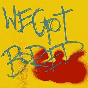 Image for 'We Got Bored'