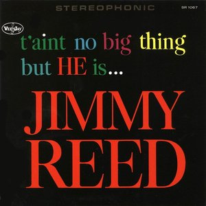 Image for 'Taint No Big Thing But He Is Jimmy Reed'