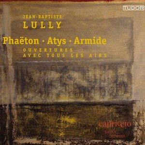 Imagem de 'Lully: Phaeton - Atys - Armede (Ouvertures avec tous Les Airs)'