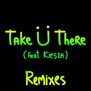 Image for 'Take Ü There (remixes)'