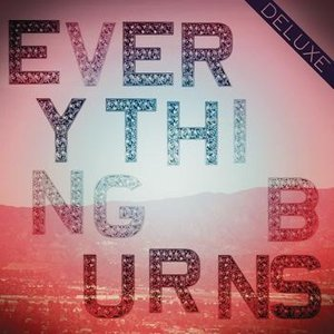 Image for 'Everything Burns (Deluxe)'