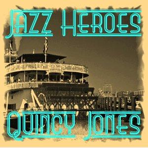 Image for 'Jazz Heroes : Quincy Jones'