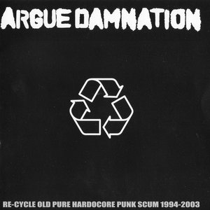 Image for 'Re-cycle Old Pure Hardcore Punk Scum 1994-2003'