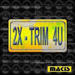 Image for '2X-Trim 4U'
