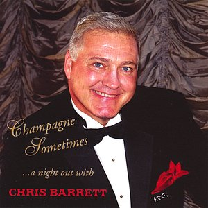 Image for 'Champagne Sometimes....a night out with Chris Barrett'