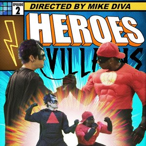 Image for 'Heroes and Villains: Issue 2 (feat. Destorm Power, Epic Lloyd, Nice Peter & Mysteryguitarman)'