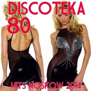 Image for 'Discotecka 80 (Hits Moskow 2014)'