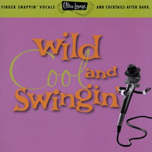 Image pour 'Wild, Cool & Swingin''