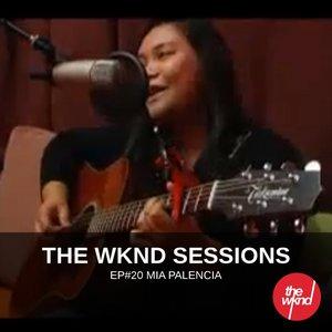 Image for 'The Wknd Sessions Ep. 20: Mia Palencia'