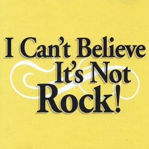 Bild för 'I Can't Believe It's Not Rock'