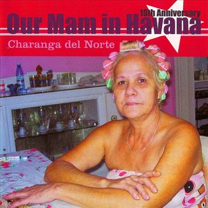 Image for 'Our Mam In Havana 31. Cuban Music'