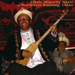 Image for 'Ethnic Minority Music Of Northwest Xinjiang, China'