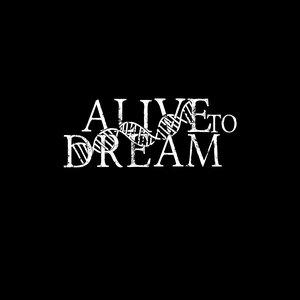 Image for 'Alive to Dream'