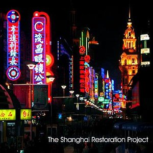 Image for 'The Shanghai Restoration Project'