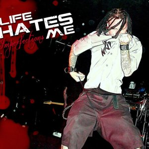 Image for 'Life Hates Me'