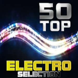 Image for '50 Top Electro Selection'