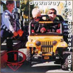 Image for 'Downway Is As Downway Does'