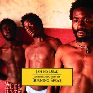 Image for 'Jah No Dead - An Introduction To Burning Spear'