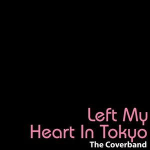 Image for 'Left My Heart In Tokyo - Single'