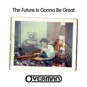 Imagen de 'The Future Is Gonna Be Great'