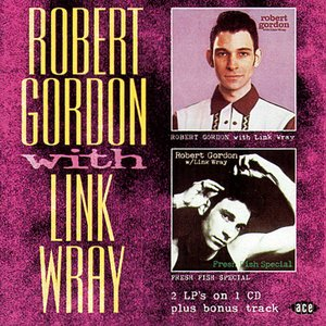 Immagine per 'Robert Gordon With Link Wray + Fresh Fish Special'