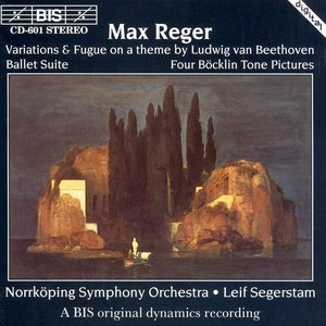 Image for 'Reger: Variations & Fugue On A Theme of Ludwig Van Beethoven / 4 Bocklin Tone Pictures'