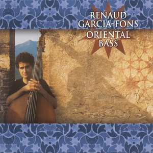 Image for 'Garcia-Fons, Renaud: Oriental Bass'