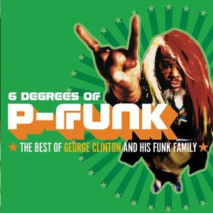Image for 'Six Degrees Of P-Funk: The Best Of George Clinton & His Funk Family'