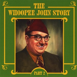 Image for 'The Whoopee John Story, Pt. 2'